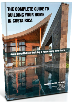 The Complete Guide to Building Your Home In Costa Rica